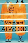 MARGARET ATWOOD: THE HEART GOES LAST - engl. Original - bei amazon bestellen
