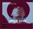 DENIS JOHNSON: JESUS SOHN - Audio-CD bei amazon bestellen!