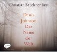 DENIS JOHNSON: DER NAME DER WELT - Audio-CD bei amazon bestellen!
