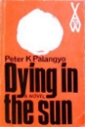 PETER K. PALANGYO: DYING IN THE SUN bei amazon bestellen